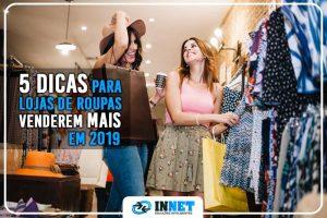 5 dicas para lojas de roupas venderem mais em 2019