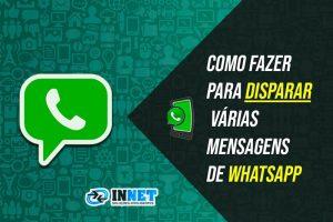 Como fazer para disparar várias mensagens de whatsapp