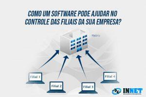 Como um software pode ajudar no controle das filiais da sua empresa?