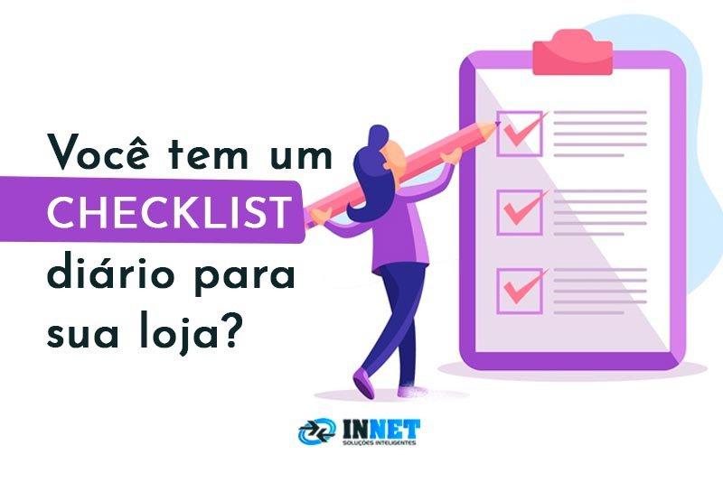 Você tem um checklist diário para sua loja?