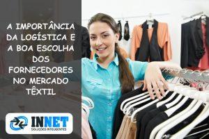 A importância da logística e a boa escolha dos fornecedores no mercado têxtil