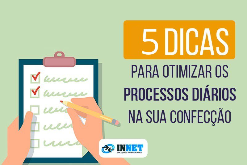 5 dicas para otimizar os processos diários na sua confecção
