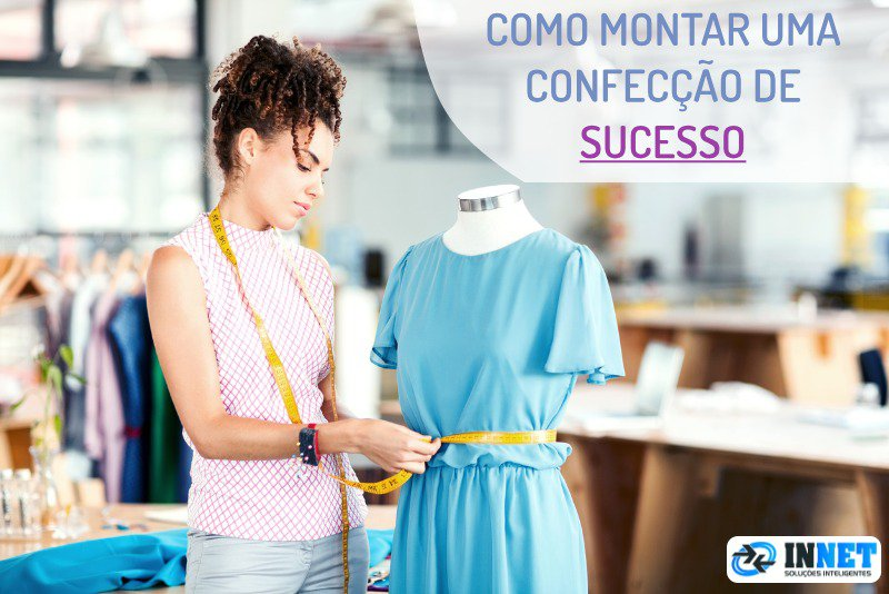 Como montar uma confecção de sucesso