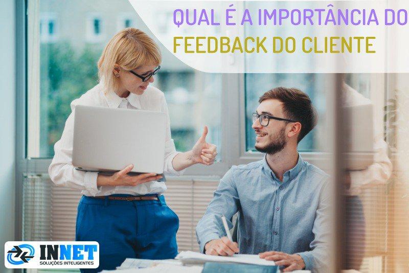 Qual é a importância do feedback do cliente