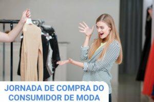 Jornada de compra do consumidor de moda