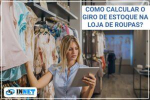 Como calcular o giro de estoque na loja de roupas?